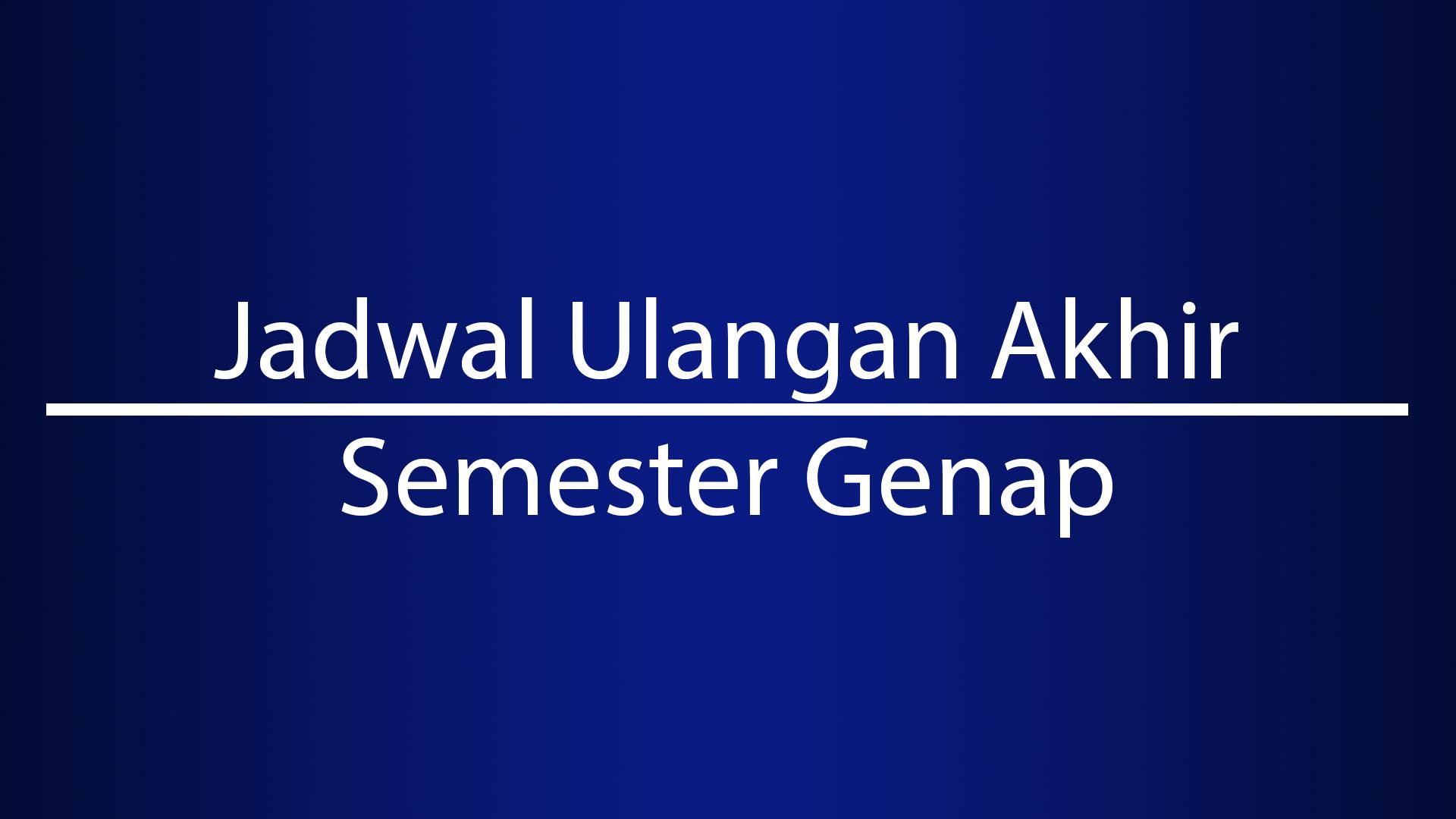 Jadwal Ujian Mid (VII, VIII) dan UAS (XI) Semester Genap