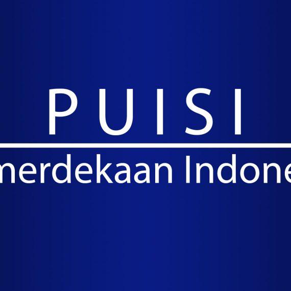 Puisi Tema Kemerdekaan Indonesia